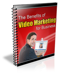 *The Benefits of Video Marketing*
