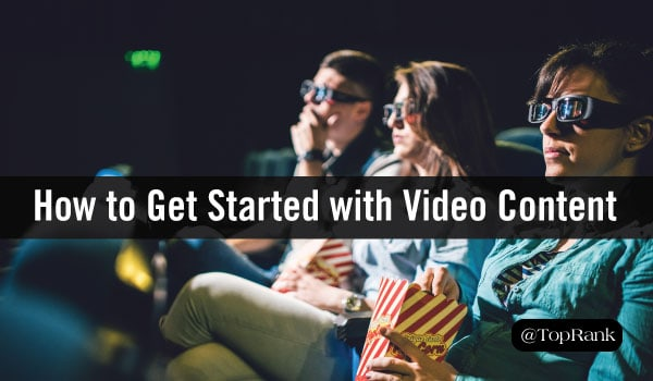 Video Content Marketing: Cheap and Easy Ways to Get Started